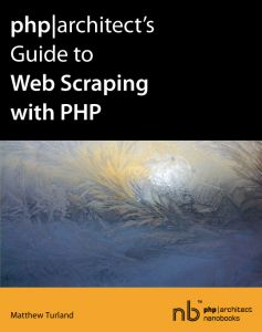 Book cover for php|architect's Guide to Web Scraping with PHP