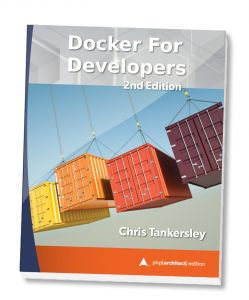 Docker for Developers, 2nd Edition