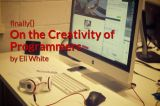 finally{}: On the Creativity of Programmers