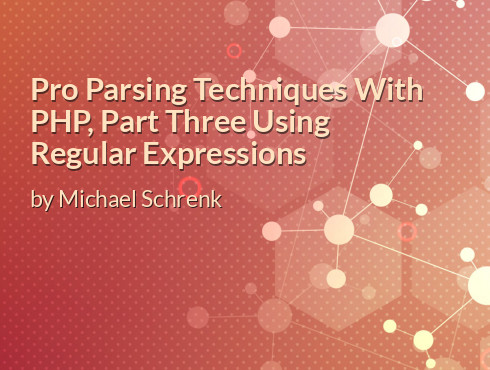Pro Parsing Techniques With PHP, Part Three Using Regular