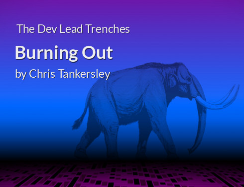The Dev Lead Trenches: Burning Out
