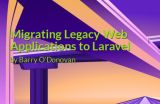 Migrating Legacy Web Applications to Laravel