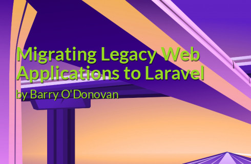 Migrating Legacy Web Applications to Laravel | php[architect]