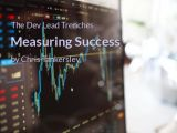 The Dev Lead Trenches: Measuring Success by Chris Tankersley